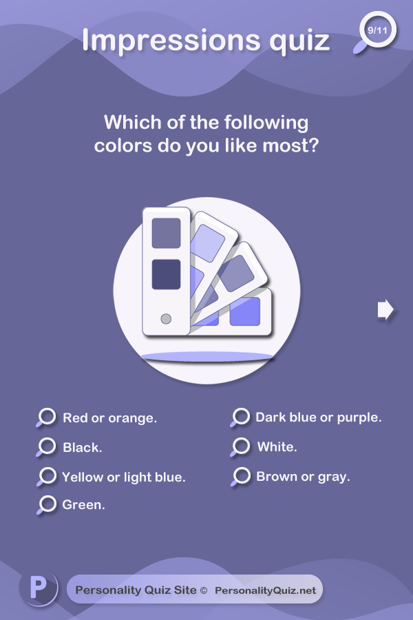 8. Which of the following colors do you like most? Red or orange. Black. Yellow or light blue. Green. Dark blue or purple. White. Brown or gray.